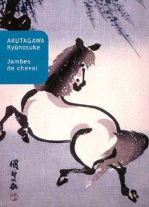 litterature-akutagawa-ryosuke-jambes-de-cheval