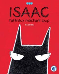 livre-isaac-affreux-mechant-loup-sonoda-erie