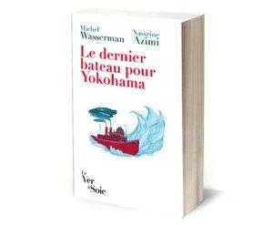 livre-le-dernier-bateau-pour-yokohama-michel-wasserman-nassrine-azimi