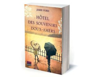 litterature-hotel-des-souvenirs-doux-amers-jamie-ford