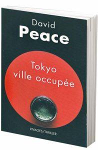 tokyo-ville-occupee-david-peace-livre